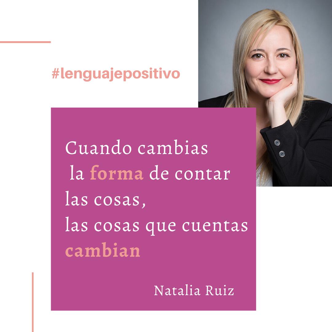 frases Natalia Ruiz lenguaje positivo